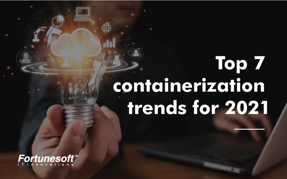 top-7-containerization-trends-for-2021