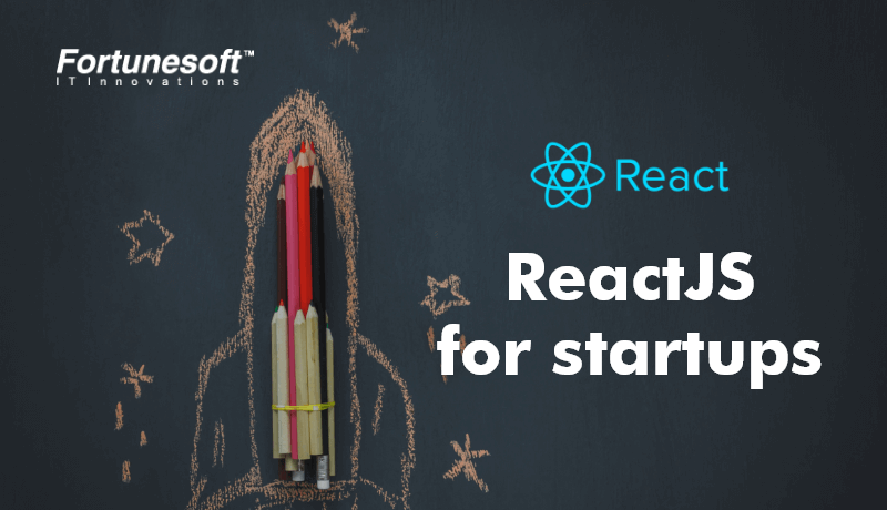 why-react-js-for-start-ups